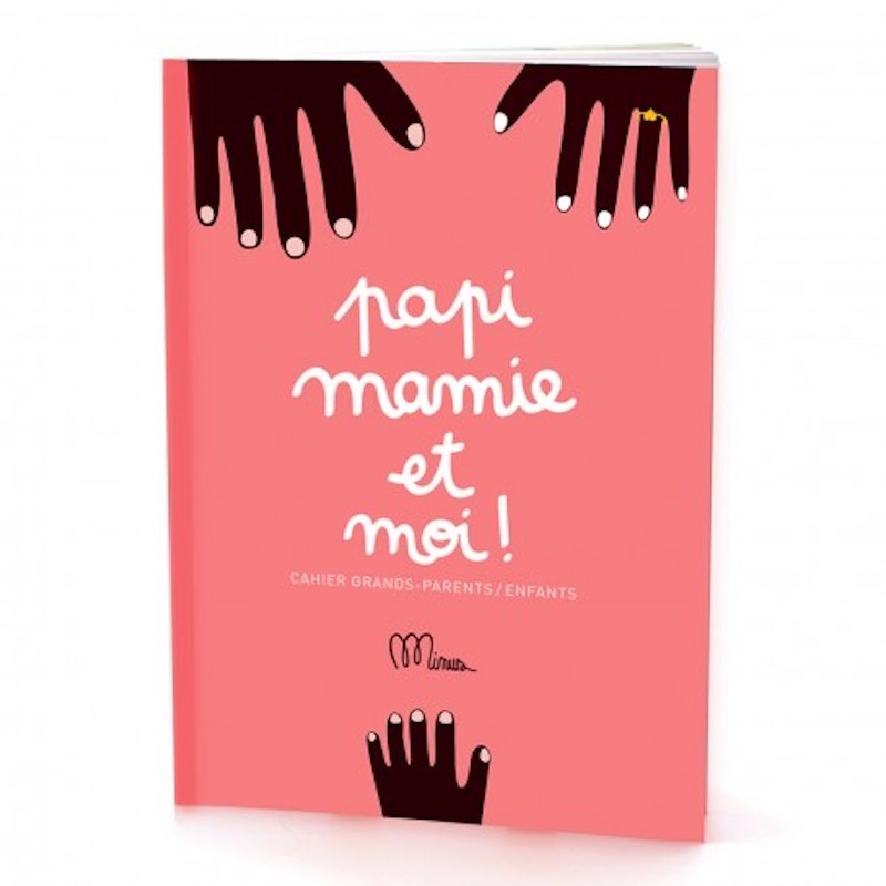 cahier a remplir papi mamie et moi minus made in france